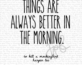 Things are better in the morning- (8x10)
