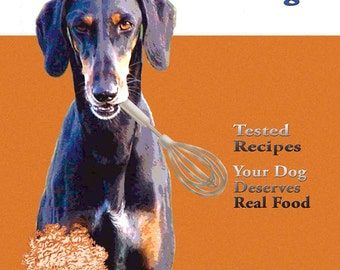 Cookbook Real Food for Real Dogs Meals Snacks Treats Rescue Fundraiser