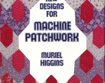 New Designs for Machine Patchwork hardback book by Muriel Higgins