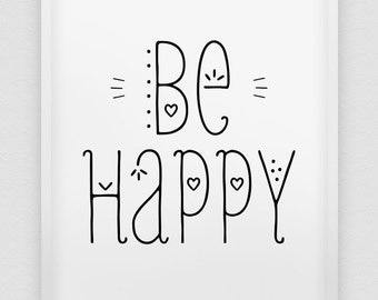 be happy print // inspirational print // black and white home decor print // typographic 'be happy' poster // be happy print