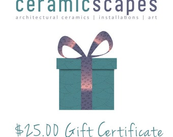25.00 USD Gift Certificate to CeramicScapes