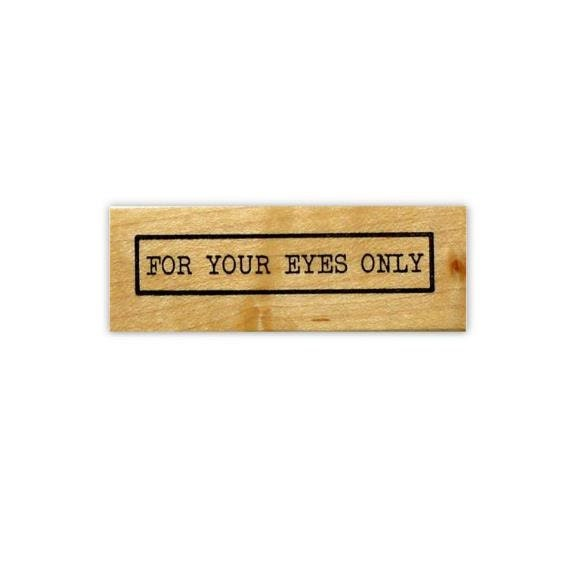 For Your Eyes Only mounted rubber stamp No.15