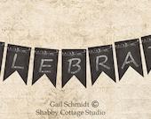CELEBRATE Chalkboard Bunting or Banner Instant Digital Download