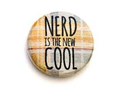 Nerd is the New Cool One Inch Pinback Button, Magnet, or Keychain