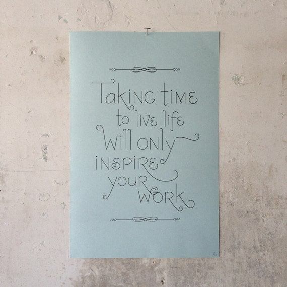 Limited Edition Screen Printed Inspire Your Work Poster