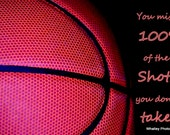 "basketball photo sports art gym art sports decor ""You will miss 100% of the shots you don't take."""