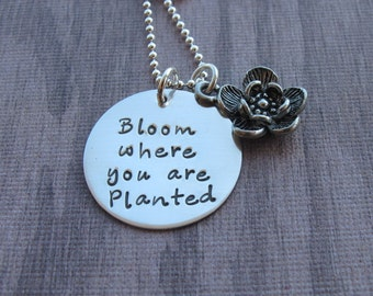 Bloom Where You Are Planted Hand Stamped Necklace Flower Charm Encouragement Inspirational Ready to ship