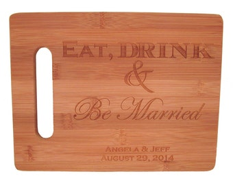 Eat Drink & Be Married Cutting Board - Choose Your Size - Personalized Cutting Board