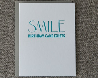SMILE Birthday Cake Exists - Letterpress Card