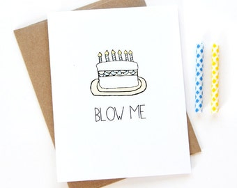 Funny Birthday Card - Blow Me