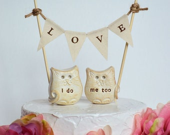 Cat wedding cake topper... i do, me too cats and LOVE banner included...package deal, kitty wedding cake toppers