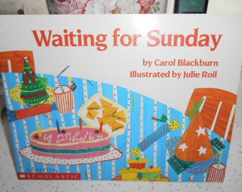 1985 1991 Scholastic book Waiting for Sunday by Carol Blackburn Illustrated by Julie Roil