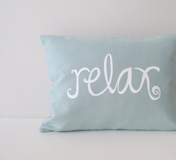 Relax Decorative Pillow Cover Cushion Cover Aqua Blue linen with white ink - 12 x 16 inches