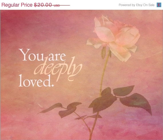 INVENTORY REDUCTION Deeply Loved - Inspirational Print