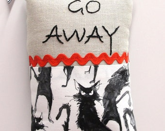 "hand embroidered doorknob pillow- ""GO AWAY"" with snarky, angry black cats - Ready to ship"