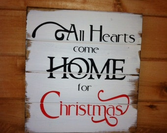 "All hearts come home for Christmas 13""w x14""h hand-painted wood sign"