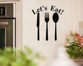 Let's Eat with knife fork and spoon vinyl lettering sticker wall saying decal quote art