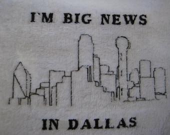 Baby Bib  - Dallas Baby - I'm Big News in DALLAS - Embroidered