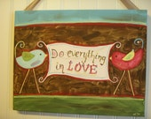 Do Everything in Love 11 x 14 original canvas painting Scripture Primitive Folk Art ..Home Decor Painted..Wall Artwork..Bird Aqua Brown Red
