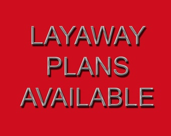 Layaway Plans Available