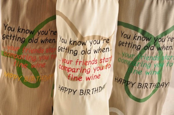 "Eco Embroidered Birthday Wine Bottle Gift Bag from Upcycled Fabrics ""You Know You're Getting Old When..."""