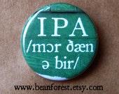 ipa /mɔr ðæn ə bir/ linguistics gift for linguist button magnet pin badge international phonetic alphabet language tutor more than a beer