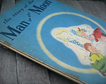 """Rare vintage child's book, """"The Story of the Man in the Moon"""" by Caroline Mallon beautiful illustrations 1940's child's book children's gift"""