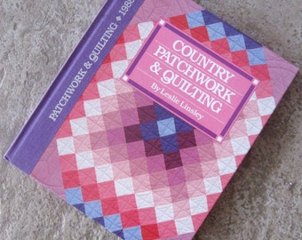 Vintage Book Quilting Country Patchwork and Quilting Leslie Linsley Illustrated Hardcover 1980s