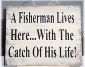 A Fisherman Lives Here...With The Catch Of His Life! Wood Sign Fathers Day Gift Sign Manly Male Hubby Birthday Gift Wood Sign