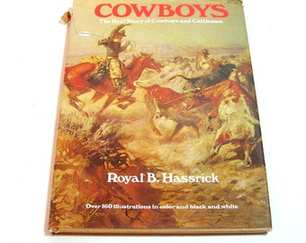 Cowboys By Royal B. Hassrick, The Real Story Of Cowboys And Cattlemen