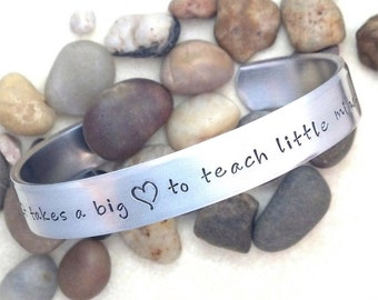 Hand Stamped Jewelry - Teacher Appreciation Aluminum Cuff Bracelet - It takes a big heart... - Teacher Gift -  Can be Personalized