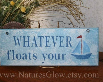 Boat Decor - Boat Sign - Whatever Floats Your Boat - Lake Decor - Lake Sign - Lake House Sign - Cabin Decor - Nautical Sign - Nautical Home