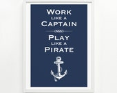 Work Like a Captain Screen Print, 12 x 16 - pick your color