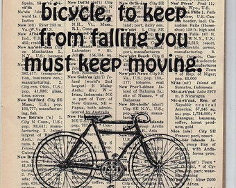 Life is like Riding a Bicycle, to keep from moving, you must keep moving Dictionary Art Print