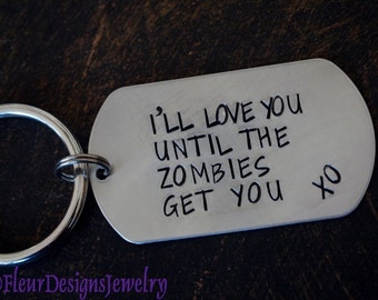 I'll Love You Until the Zombies Get You- Dog Tag Key Chain, Zombies Dog Tag Key Chain