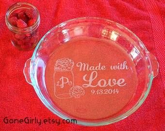 Mason Jar - Made with Love - Monogram - Customized Engraved Pie Plate Bakeware