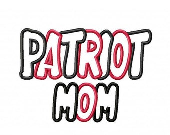 Patriot Mom 2 Color Embroidery Machine Applique Design 4229 INSTANT DOWNLOAD