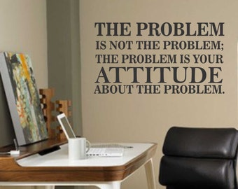 The Problem Attitude, Vinyl Wall Lettering, Vinyl Wall Decals, Vinyl Decals, Vinyl Lettering, Wall Decals, Humorous Quote, Office Decal