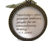 """C.S. Lewis Hardship Quote Necklace, """"Hardships ofter prepare ordinary people…"""", Author's Quote"""