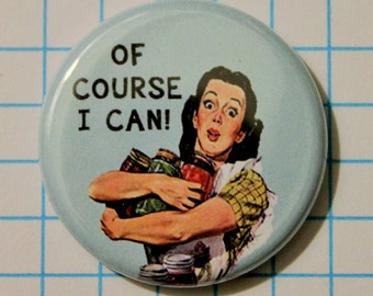 "Gardening 1.25"" Button Magnet or Pinback Canning, Vegetable, Button Badge"