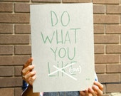 Do What You Like (LOVE) - Hand silk screen art print, home decor, ready to frame