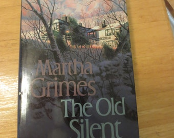 The Old Silent by Martha Grimes, Hardback, copyright 1989