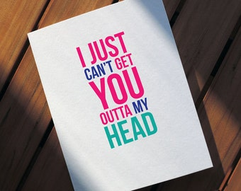 Kylie Minogue Card Can't Get You Outta My Head - I Love You Card - Valentines Day Card - As Seen in Cosmopolitan Australia