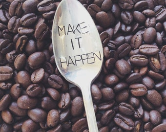 MAKE it HAPPEN (TM) -Hand Stamped Vintage Coffee Spoon for Coffee Lovers- by jessicaNdesigns