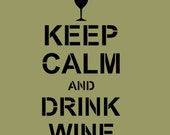 STENCIL Keep Calm and Drink Wine 10x5