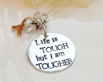 Hand Stamped Cancer Awareness Necklace-leukemia Necklace-Breast Cancer Necklace-Life is tough but I am tougher-Inspirational Cancer Gift