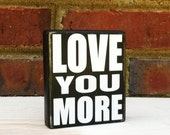 Love You More  Distressed Mini Sign Wood Block Home Decor Wedding Gift Bag