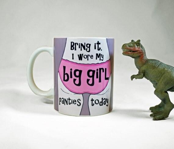 Big Girl Panties Quotes: Big Girl Panties Mug Funny Mug Quote Mug By Tamarakraft On