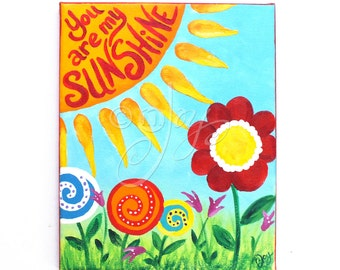 You Are My Sunshine, Floral 8x10 acrylic painting for children's room, Girls nursery art,