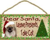 "PEKINGESE Dear Santa Leave Presents Take Cat 10"" x 5"" Christmas Dog SIGN Holiday Pet Plaque"